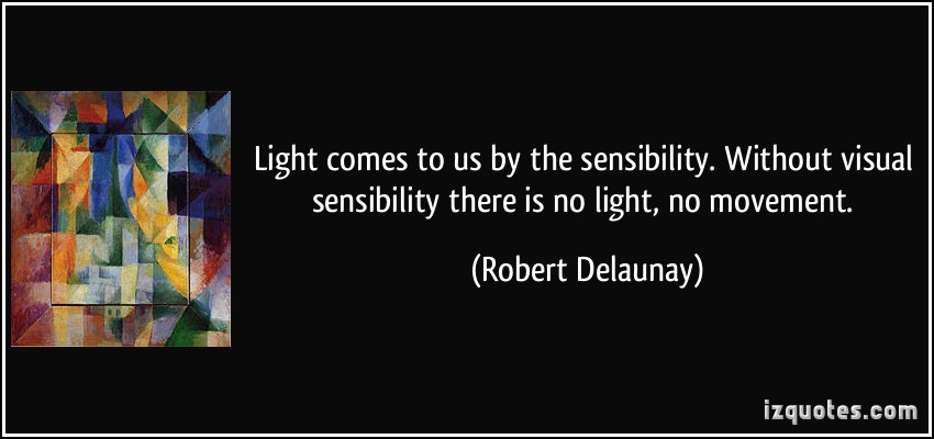 quote-light-comes-to-us-by-the-sensibility-without-visual-sensibility-there-is-no-light-no-movement-robert-delaunay-49052